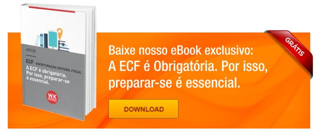 Download eBook ECF - Escrituração Contábil Fiscal – Preparar-se é Essencial!