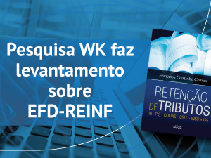 Agora é oficial, já checou se possui processos relacionados à EFD-REINF? Participe da pesquisa WK e concorra a um livro da área.