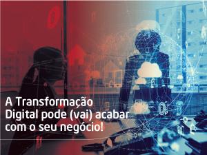 A Transformação Digital pode (vai) acabar com o seu negócio! A tecnologia avançou de forma incrível e foi se tornando cada vez mais acessível a todos.