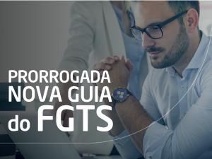 Prorrogado início da obrigatoriedade da nova guia do FGTS