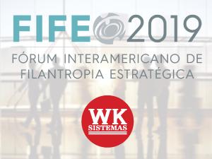 WK Sistemas apoia o FIFE, Fórum Internacional de Filantropia Estratégica